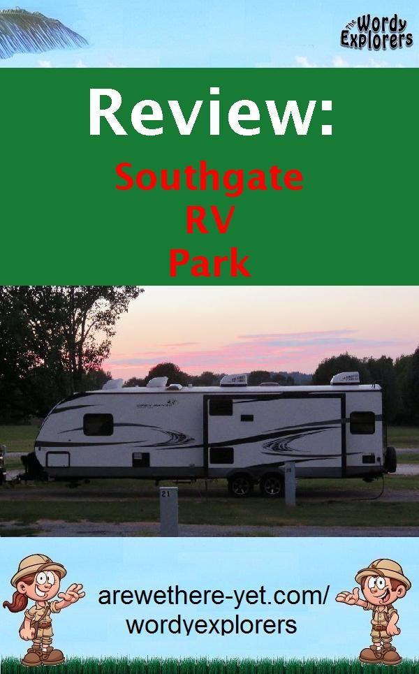 Review Southgate Rv Park Rv Parks Rv Travel Destinations Rv Destination