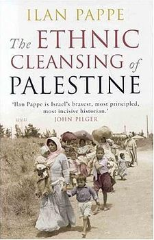 The Ethnic Cleansing of Palestine, Ilan Pappe (Israel historian).  1948 Palestinian exodus (Nakba) consisted of the forced relocation 800,000 Palestinians and destruction of 531 villages. Thesis Pappé presents is that the Nakba was a calculated and intentionally executed ethnic cleansing perpetrated by Zionist Israelis.