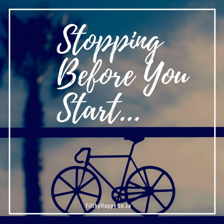 stopping-before-you-start