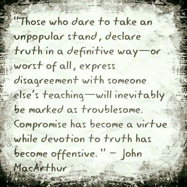 christian quotes | John MacArthur quotes | truth | suffering | compromise