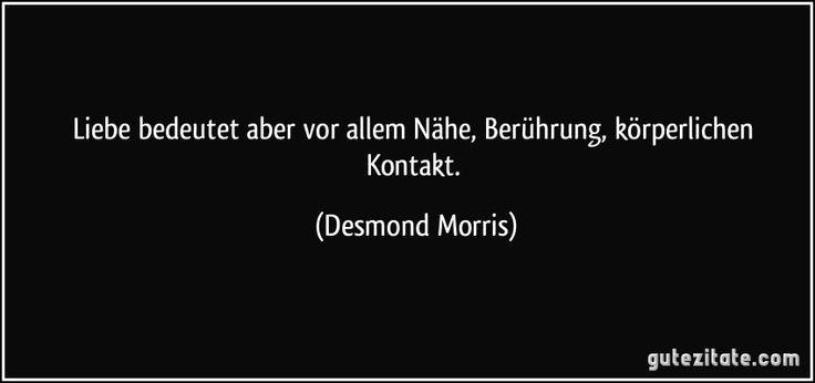 zitat-liebe-bedeutet-aber-vor-allem-nahe-beruhrung-korperlichen-kontakt-desmond-morris-217981.jpg (850×400)