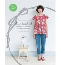 Sweet Dress Book: 23 Stylish Outfits from Six Simple Patterns - ISBN: 9781780671086
