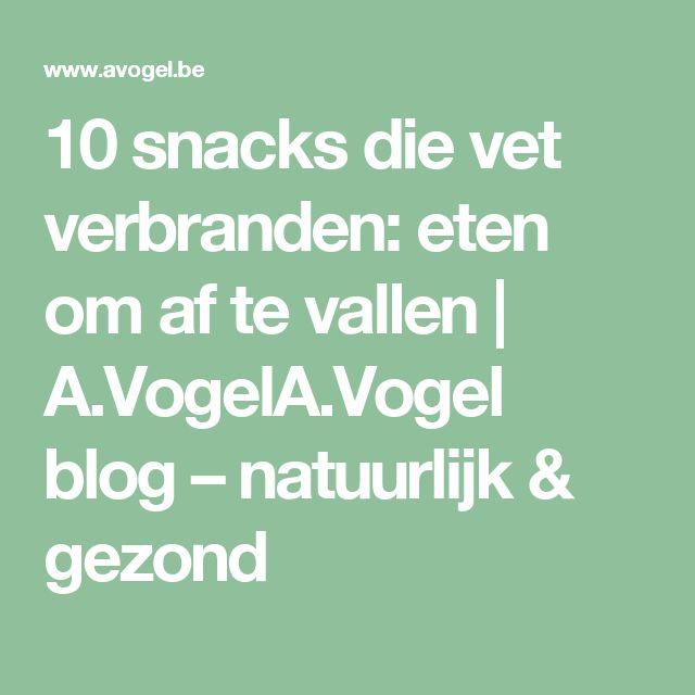 10 snacks die vet verbranden: eten om af te vallen | A.VogelA.Vogel blog – natuurlijk & gezond