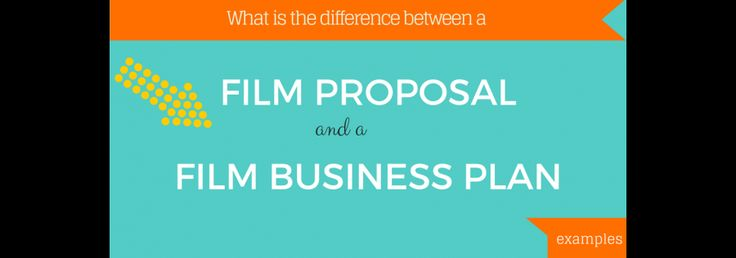 5 Important Tools To Raise Film Finance The film proposal, film - film business plan