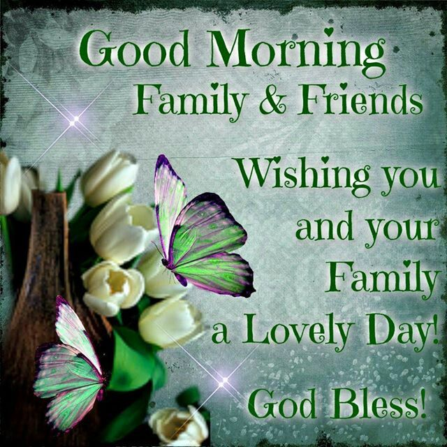 Good Morning Family And Friends Quotes : Best images about good morning family friends on