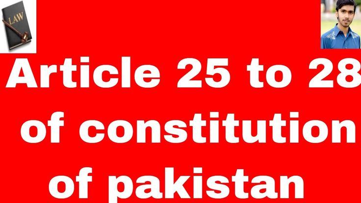 fundamental rights article 25 to 28 of constitution of pakistan 1973 in ...