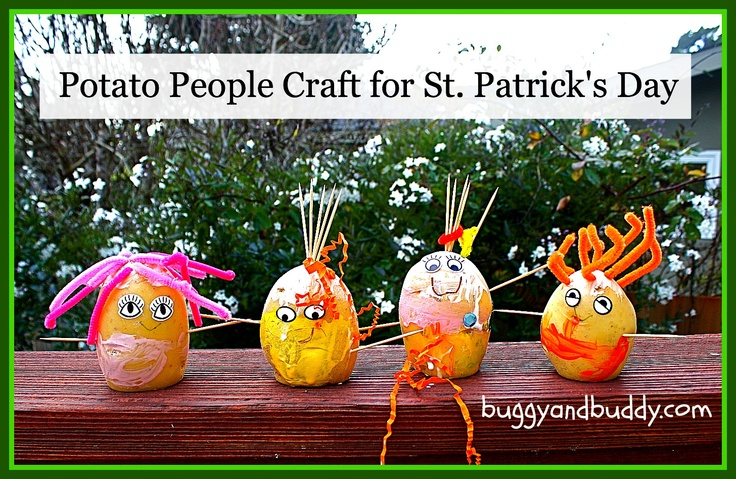 potato people.  I did this one year and had the kids paint green to make leprechauns.