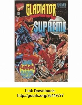Gladiator/ Supreme #1 March 1997 Keith Giffen ,   ,  , ASIN: B0012G6KLO , tutorials , pdf , ebook , torrent , downloads , rapidshare , filesonic , hotfile , megaupload , fileserve