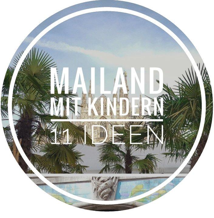 Urlaub in Mailand mit Kindern - 11 Ideen und viele Tipps für Unternehmungen für euren gelungenen Städtetrip | Reisen mit Kind