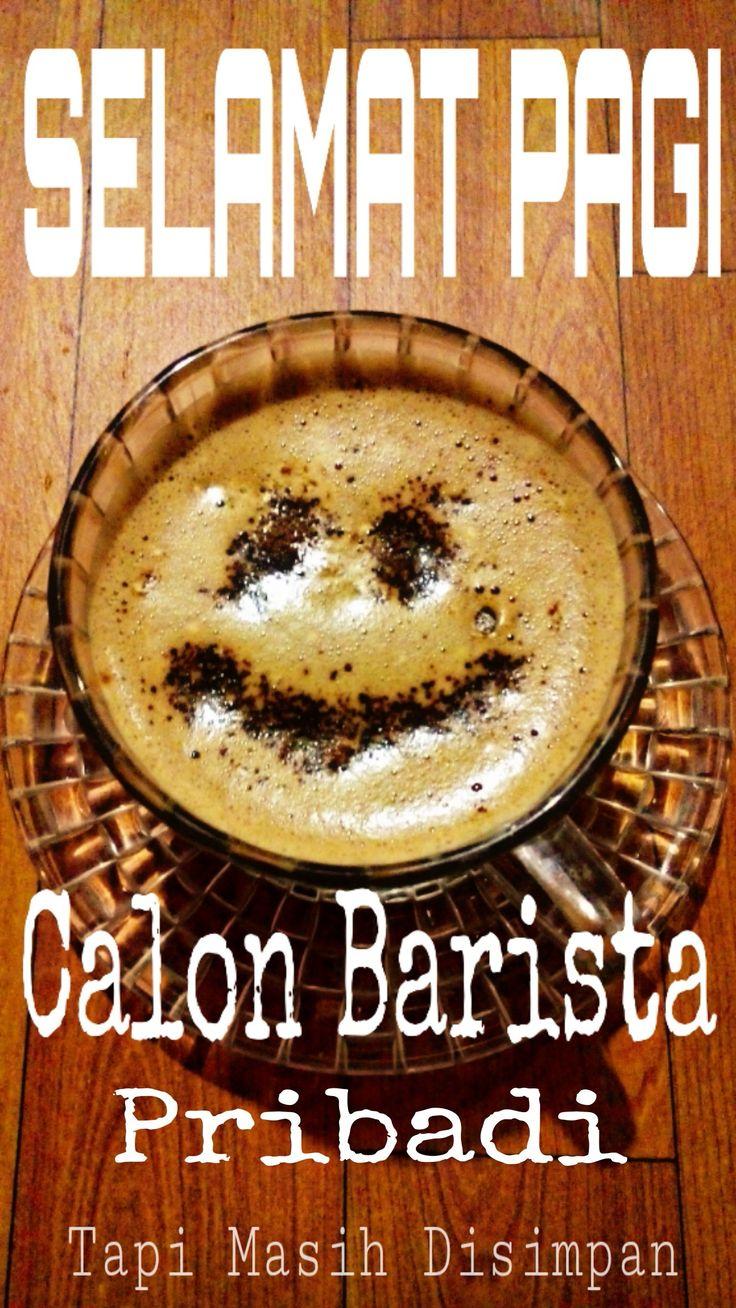 Selamat Pagi, semoga segera bertemu dengan sesama pecinta kopi... 😍😍😍