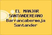 http://tecnoautos.com/wp-content/uploads/imagenes/empresas/restaurantes/thumbs/el-manjar-santandereano-barrancabermeja-santander.jpg Teléfono y Dirección de EL MANJAR SANTANDEREANO, Barrancabermeja, Santander, Colombia - http://tecnoautos.com/actualidad/directorio/restaurantes/el-manjar-santandereano-cl-61-19-05-parnaso-barrancabermeja-santander-colombia/