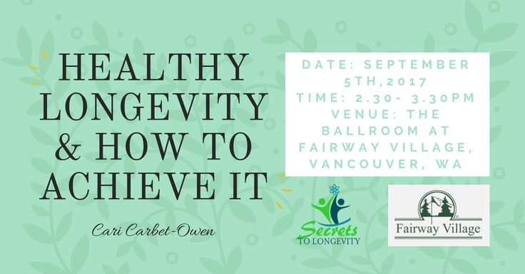 HEALTHY LONGEVITY AND HOW TO ACHIEVE IT // SEPTEMBER 5TH 2017