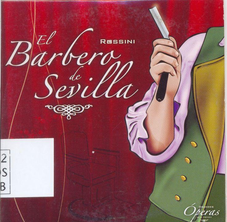 Gioacchino Rossini (1792-1868)  El Barbero de Sevilla - Ópera en 2 actos