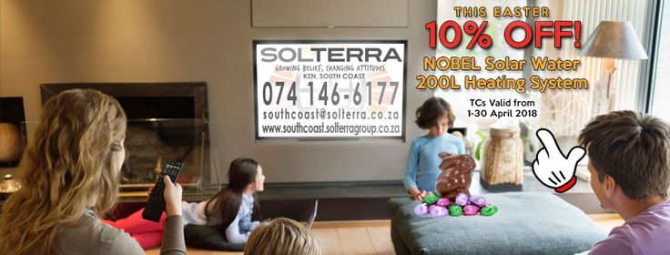 Keep warm this Easter with our solar geyser tanks!Visit us and get 10% off the NOBEL – Solar Water Heating System – 200L.  TCs Valid from the 1-31 April 2018.  At Solterra KZN we are different because we do not exist to sell a product. We exist because we believe in making a significant difference. That means
