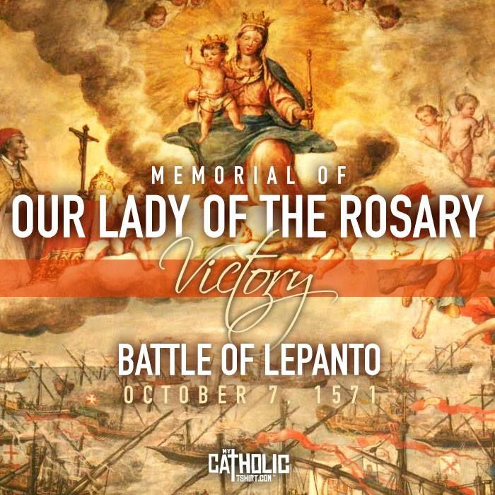 Today we celebrate the feast day of Our Lady of the Rosary. This feast was instituted by Pope St. Pius V in thanksgiving for the great naval victory over the Turks at the battle of Lepanto on this day in the year 1570, a favor due to the recitation of the Rosary. This victory saved Europe from being overrun by the forces of Islam. Pray the Rosary, or 5 decades of the Rosary tonight with your family.