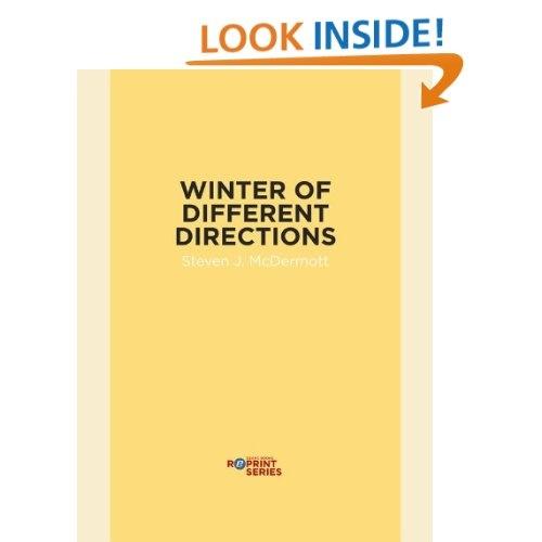 http://www.amazon.com/Winter-of-Different-Directions-ebook/dp/B0095XHA2O/ref=sr_1_44?s=digital-text=UTF8=1351015452=1-44=dzanc+books