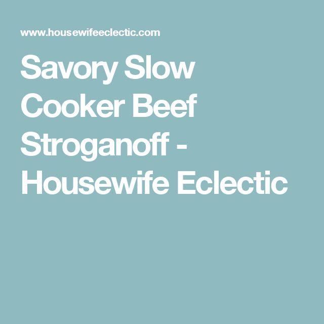 Savory Slow Cooker Beef Stroganoff - Housewife Eclectic
