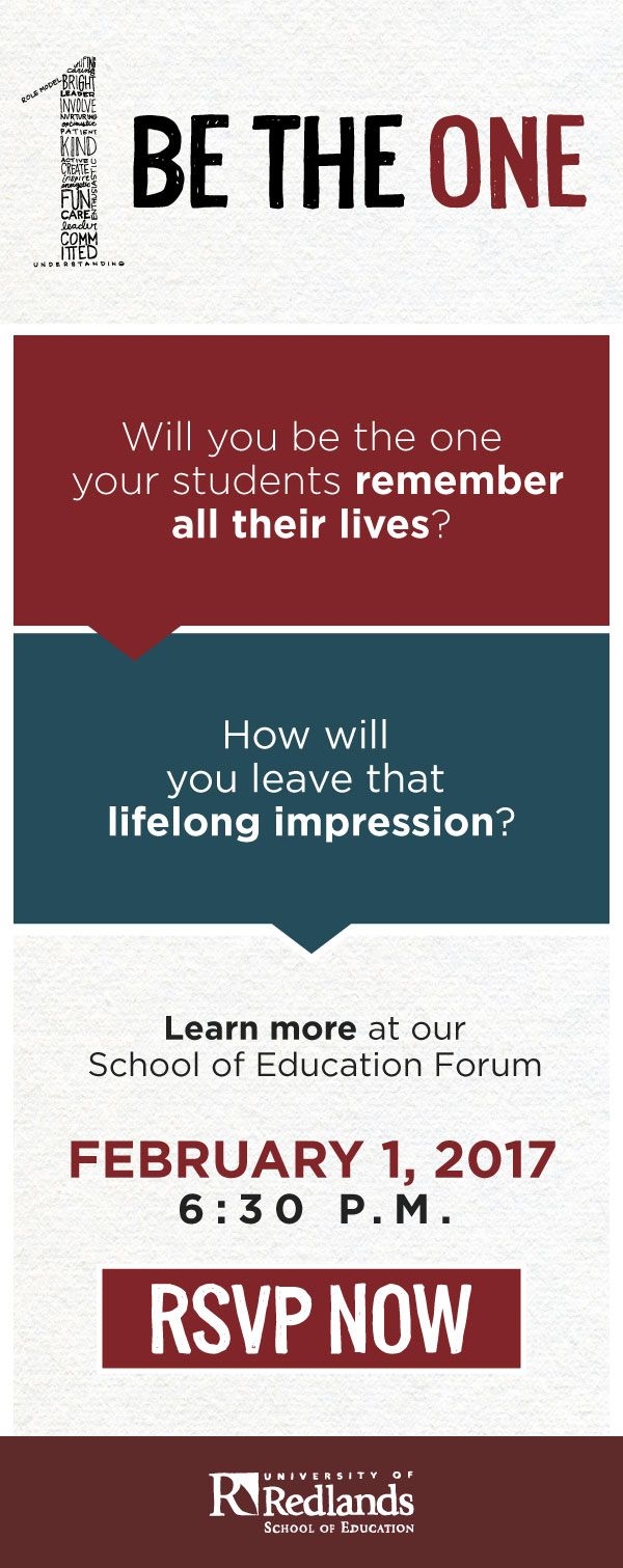 You have the passion, now take the next step. Education needs change-makers, student advocates and dedicated mentors - will you BE THE ONE? Learn how at our inspiring forum, February 1, hosted by the University of Redlands School of Education.