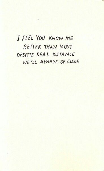 I Feel Like You Know Me Better Than Most Despite Real Distance Weu0027re Always  Close (Sarah Minor) Keaton Henson)