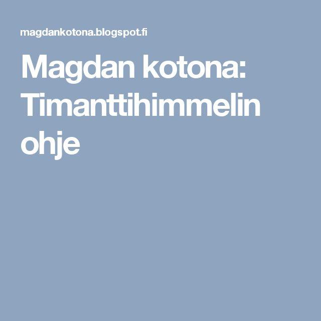 Magdan kotona: Timanttihimmelin ohje
