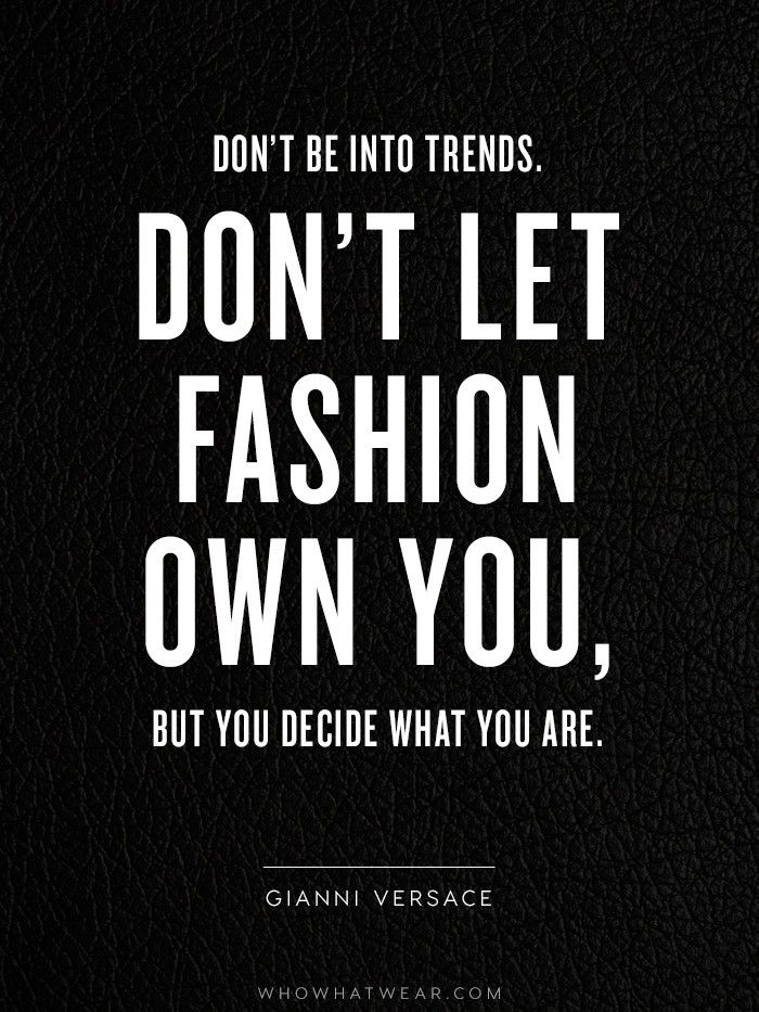 The+Crucial+Quotes+Every+Fashion+Girl+Should+Know+via+@WhoWhatWear