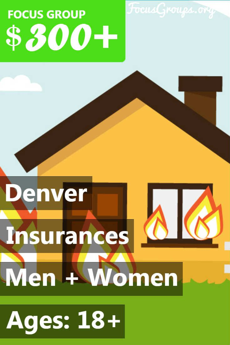 Focus Group On Insurances In Denver '�  $300