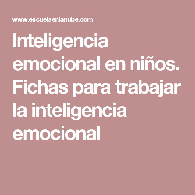 Inteligencia emocional en niños. Fichas para trabajar la inteligencia emocional