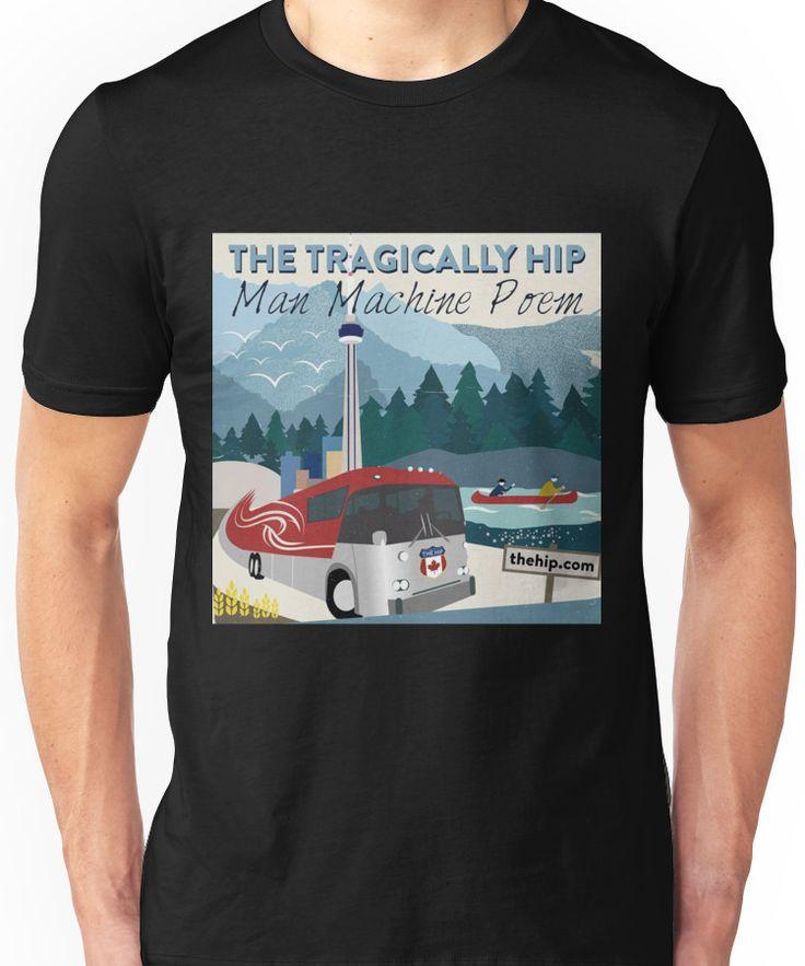 TRAGICALLY HIP POEM TOUR 2016 Unisex T-Shirt