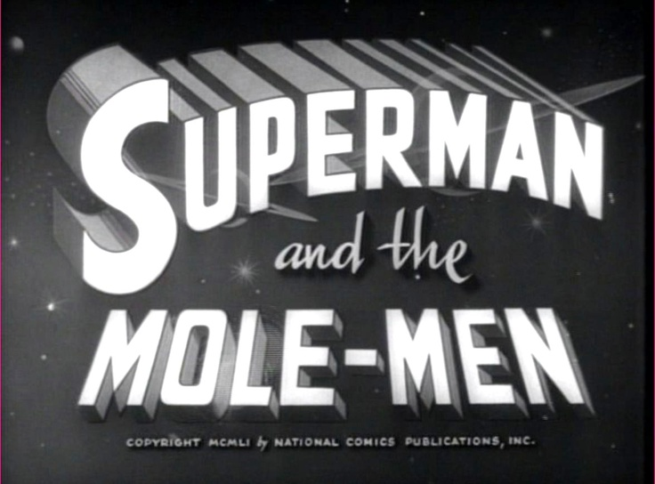 "SUPERMAN and the MOLE-MEN Movie Title (1952). George Reeves as Clark Kent / Superman  Phyllis Coates as Lois Lane  Jeff Corey as Luke Benson  Walter Reed as Bill Corrigan  J. Farrell MacDonald as Pop Shannon  Stanley Andrews as The Sheriff  Ray Walker as John Craig  Hal K. Dawson as Chuck Weber  Phil Warren as Deputy Jim  Frank Reicher as Hospital Superintendent  Beverly Washburn as Child  Jack Banbury as A ""Mole Man""  Tony Baris as A ""Mole Man""  Billy Curtis as A ""Mole Man""  Jerry Maren as…"