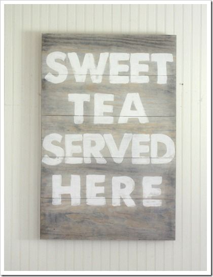 """sweet tea served here"" sign"