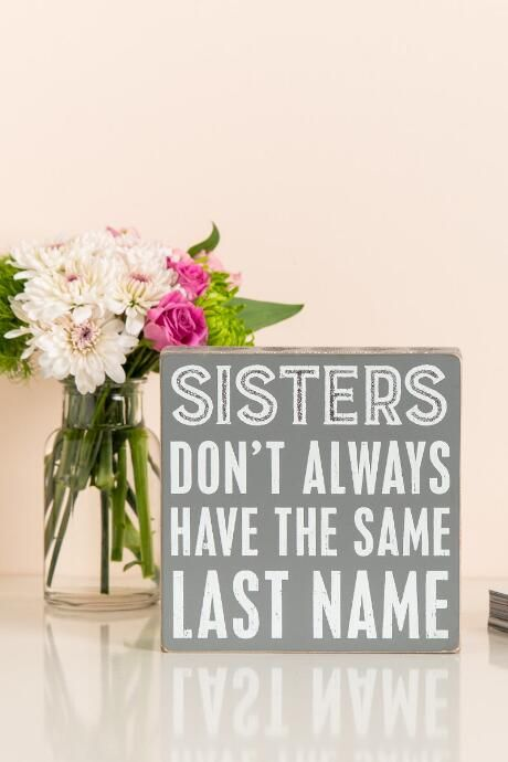 Sisters Don't Always Have Same Last Name Glitter Box Sign $16.00