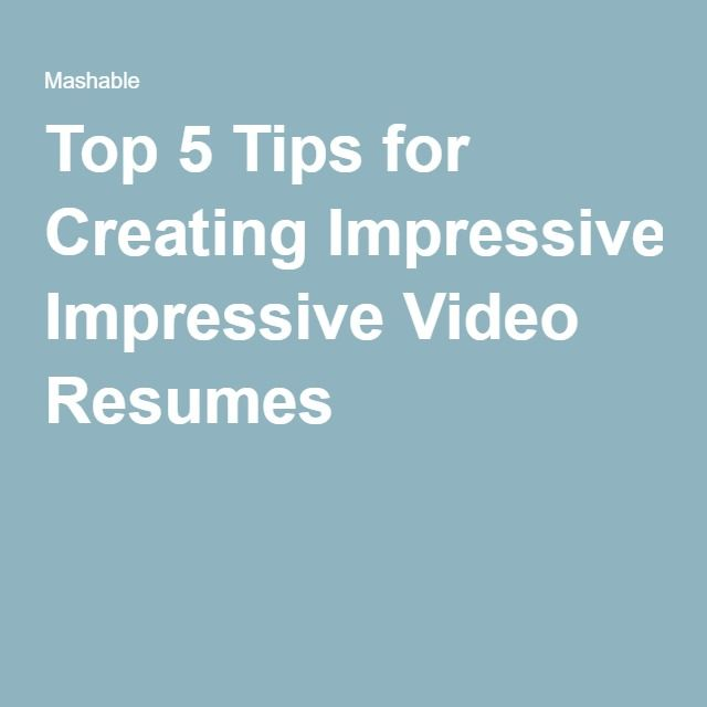 Top 5 Tips for Creating Impressive Video Resumes
