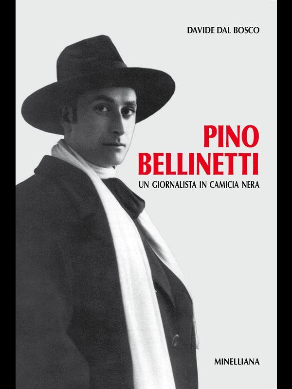 PINO BELLINETTIUN GIORNALISTA IN CAMICIA NERA