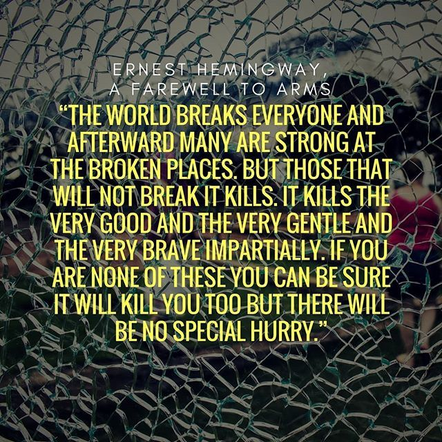 The World Breaks Everyone And Afterward Many Are Strong At The