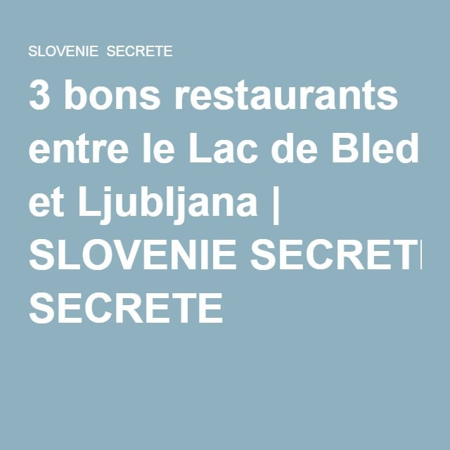 3 bons restaurants entre le Lac de Bled et Ljubljana | SLOVENIE SECRETE