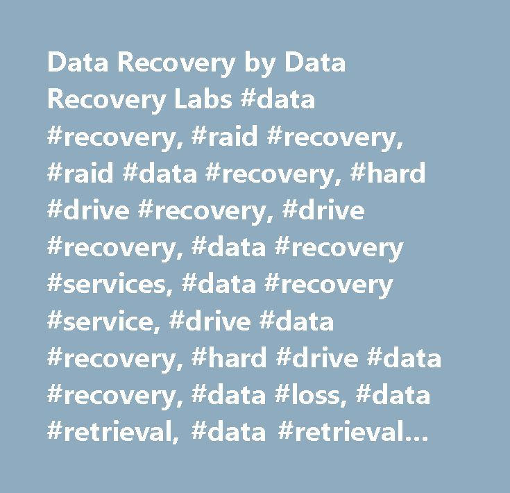Data Recovery by Data Recovery Labs #data #recovery, #raid #recovery, #raid #data #recovery, #hard #drive #recovery, #drive #recovery, #data #recovery #services, #data #recovery #service, #drive #data #recovery, #hard #drive #data #recovery, #data #loss, #data #retrieval, #data #retrieval #services…