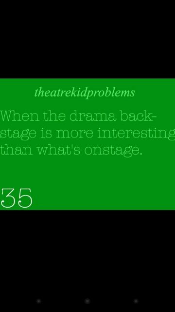 LEAVE THE DRAMA ON THE STAGE! (jk cause its not going to happen)