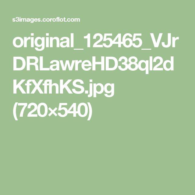 original_125465_VJrDRLawreHD38ql2dKfXfhKS.jpg (720×540)