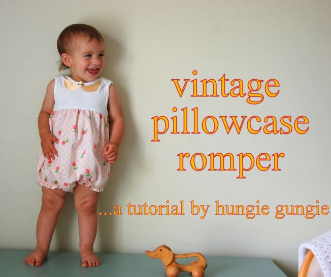 vintage pillowcase romper tutorial // hungie gungie