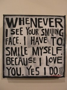 How sweet is this?  Your smiling face subway art.  Thanks, James Taylor, for a great quote.: James Of Arci, Wall Art, Sweet, Inspiration, I Love You, Songs Lyrics, James Taylors Quotes, Kid, Smile Faces
