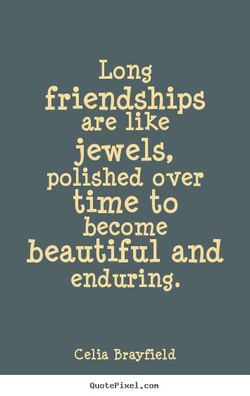 Friendship Sayings Long : Best long friendship quotes ideas on
