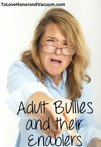 Adult Bullies and their Enablers