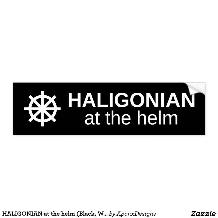 HALIGONIAN at the helm (Black, White) : Bumper Sticker