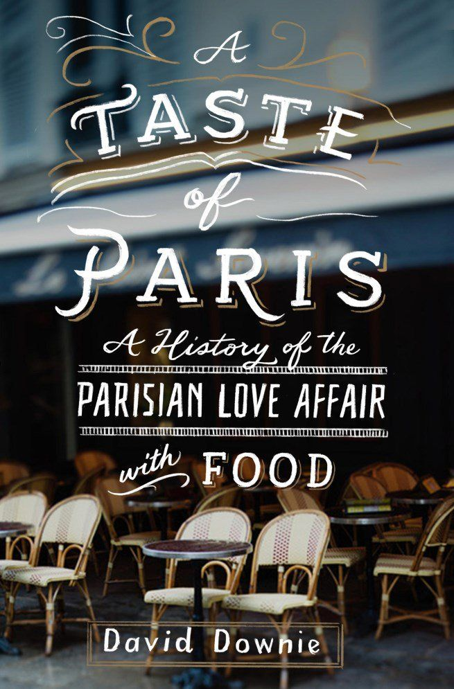 David Downie, a native San Franciscan who moved to Paris in the mid-1980s, talks about the history of cooking and food in Paris.