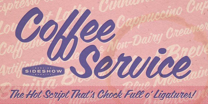 Coffee Service™ font by Stuart Sandler.