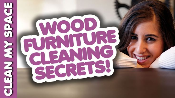 Wood Furniture Cleaning Secrets! How to Clean Wooden Furniture: Best Way...