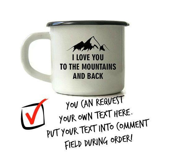 Custom Enamel Mug I Love You To The Mountains And Back