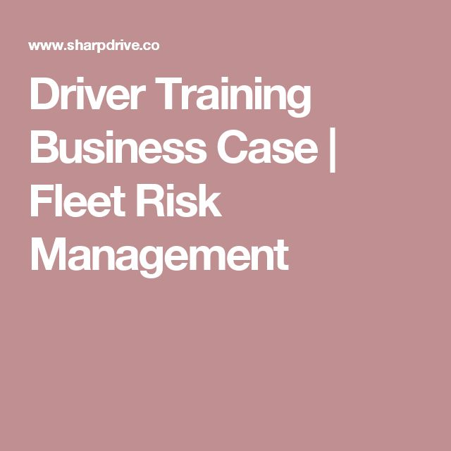 Driver Training Business Case | Fleet Risk Management