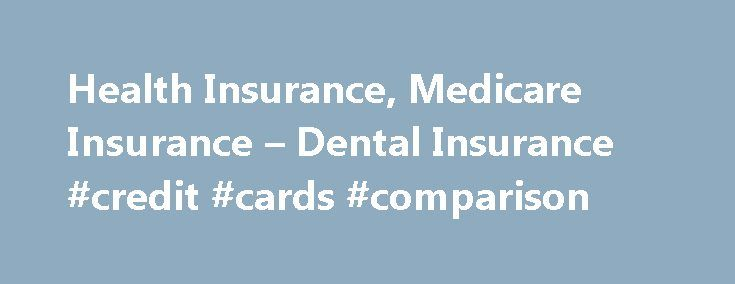 Health Insurance, Medicare Insurance – Dental Insurance #credit #cards #comparison http://insurance.nef2.com/health-insurance-medicare-insurance-dental-insurance-credit-cards-comparison/  #insurance # If diabetes were a country. Humana Pharmacy mail delivery: convenience and more Follow us As used in connection with insurance products and services, Humana is the brand name for insurance products and services provided by one or more... Read more
