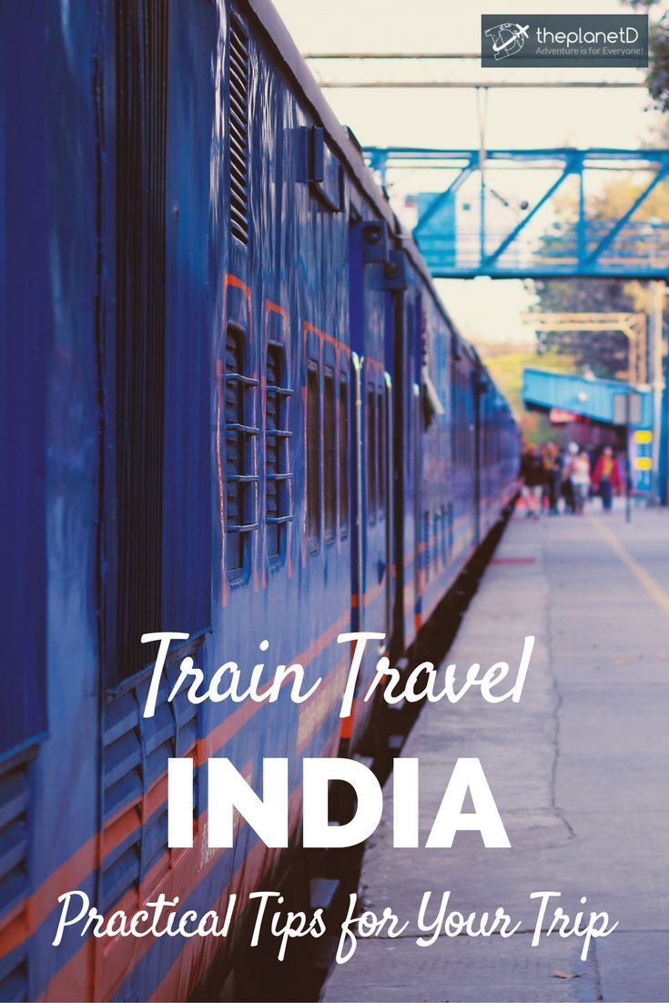 Practical tips for navigating train travel in India, what you should know before you go. | Blog by The Planet D: Canada's Adventure Travel Couple